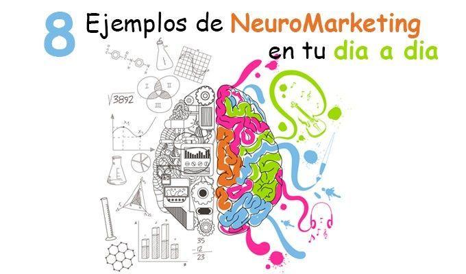 8 Ejemplos de Neuromarketing que encuentras en tu día a día