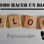 Como hacer un blog paso a paso | Bienvenidos