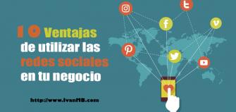 10 Ventajas de las redes sociales para tu negocio