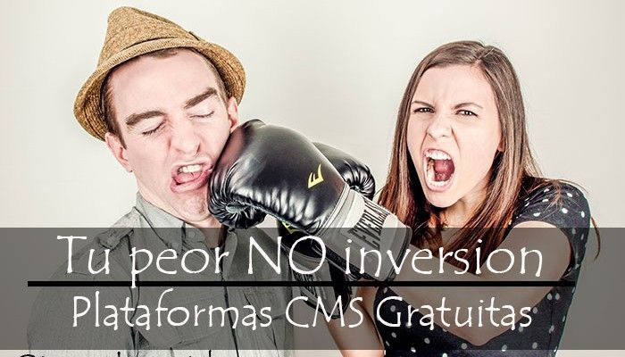 Tu peor NO INVERSION con CMS gratuitos: Blogger o WordPress