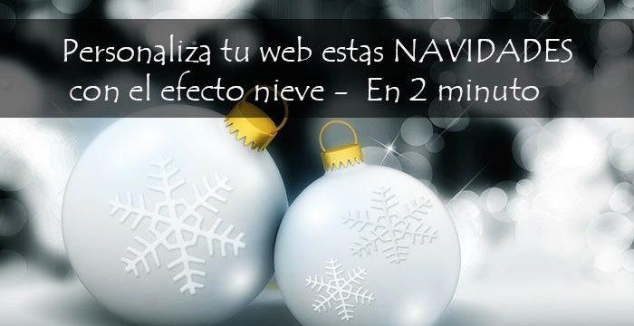 Personaliza tu web estas NAVIDADES con el efecto nieve - En 2 minuto