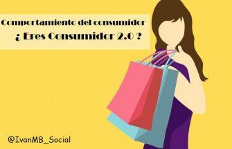 El comportamiento del consumidor. ¿Eres consumidor 2.0?