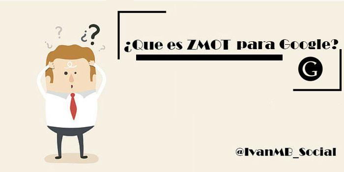 Que es el Zmot o momento cero de la verdad