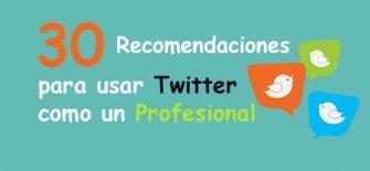 30 Recomendaciones para usar TWITTER como un Profesional #Infografía
