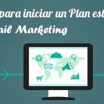 6 tips para iniciar un Plan estrategico de email marketing