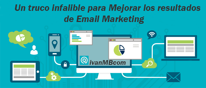 Un truco infalible para mejorar tu email marketing
